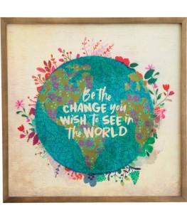 """BE THE CHANGE"" DECORATIVE ART"