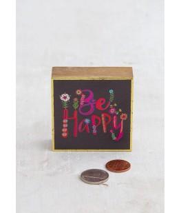 """""""BE HAPPY"""" TINY BLOCK"""