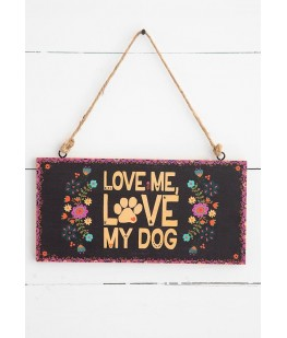 """LOVE ME LOVE MY DOG""..."