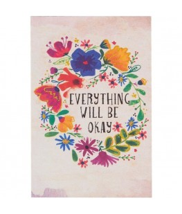 """""""EVERYTHING WILL BE OKAY""""..."""