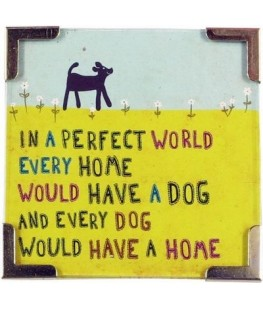 """IN A PERFECT WORLD"" MAGNET..."